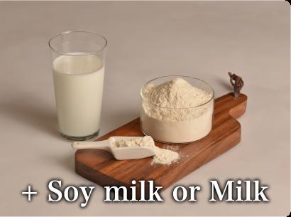 +Soy milk or Milk